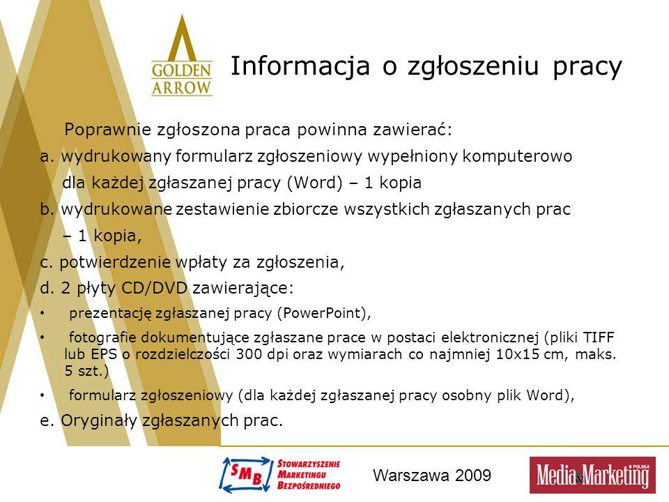 Warszawa 2009 Informacja o zgłoszeniu pracy Poprawnie zgłoszona praca powinna zawierać: a. wydrukowany formularz zgłoszeniowy wypełniony komputerowo d