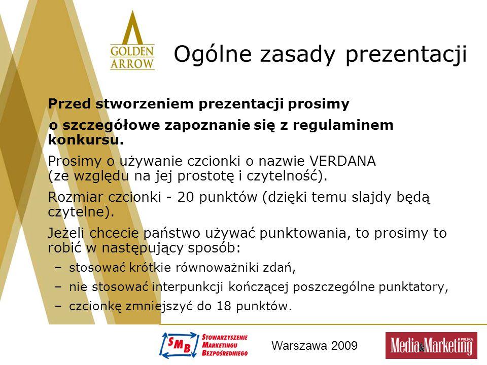 Warszawa 2009 Ogólne zasady prezentacji Przed stworzeniem prezentacji prosimy o szczegółowe zapoznanie się z regulaminem konkursu. Prosimy o używanie