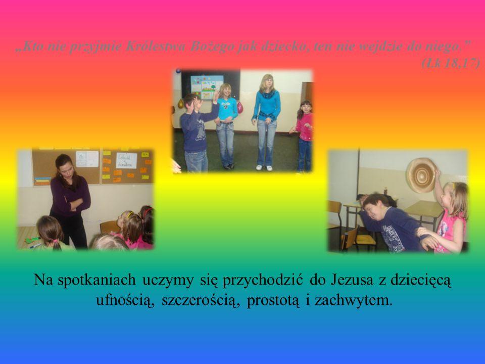 """""""Kto nie przyjmie Królestwa Bożego jak dziecko, ten nie wejdzie do niego. (Łk 18,17) Na spotkaniach uczymy się przychodzić do Jezusa z dziecięcą ufnością, szczerością, prostotą i zachwytem."""
