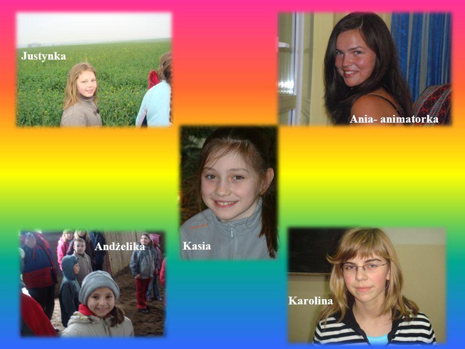 Andżelika Karolina Justynka Ania- animatorka Kasia