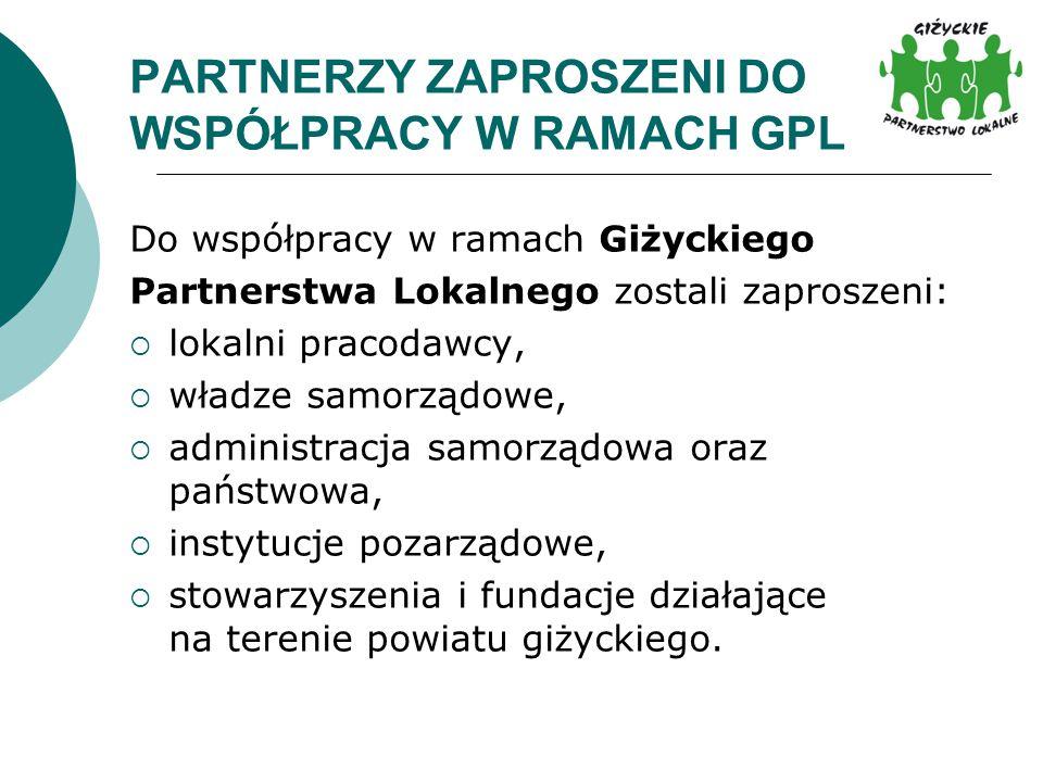 PARTNERZY ZAPROSZENI DO WSPÓŁPRACY W RAMACH GPL Do współpracy w ramach Giżyckiego Partnerstwa Lokalnego zostali zaproszeni:  lokalni pracodawcy,  wł