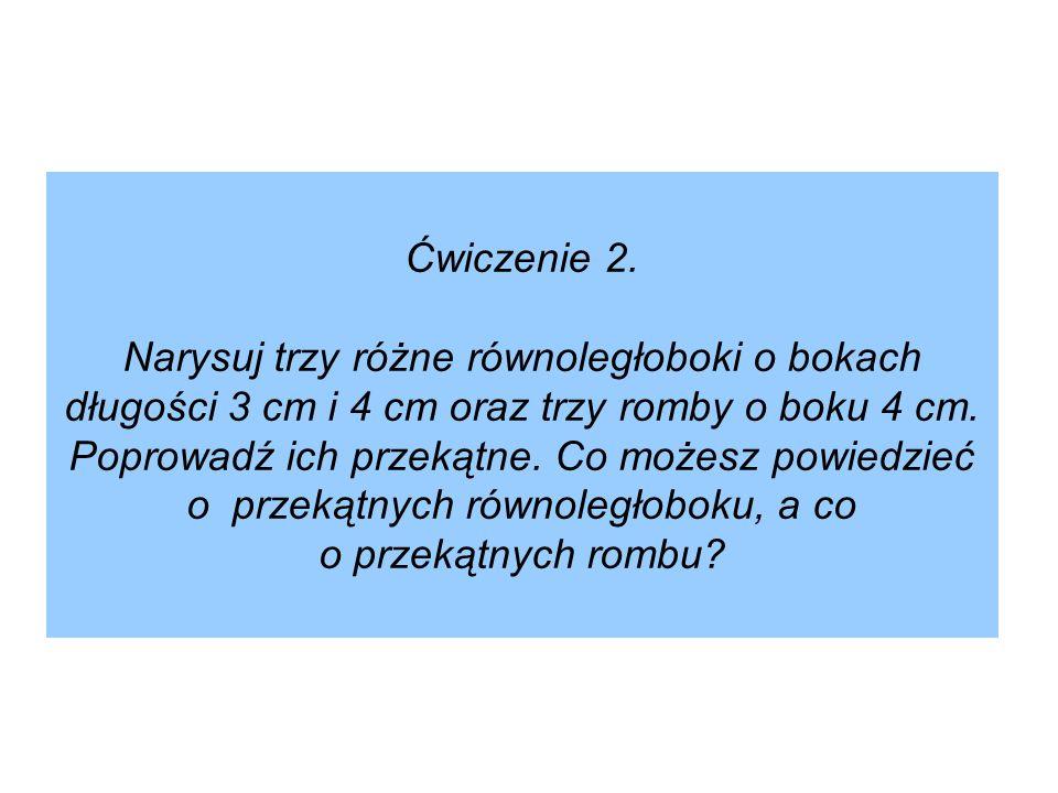 Z.3 Należy najpierw obliczyć długość boku rombu a = 200 mm : 4 a = 50 mm a = 5 cm Z.