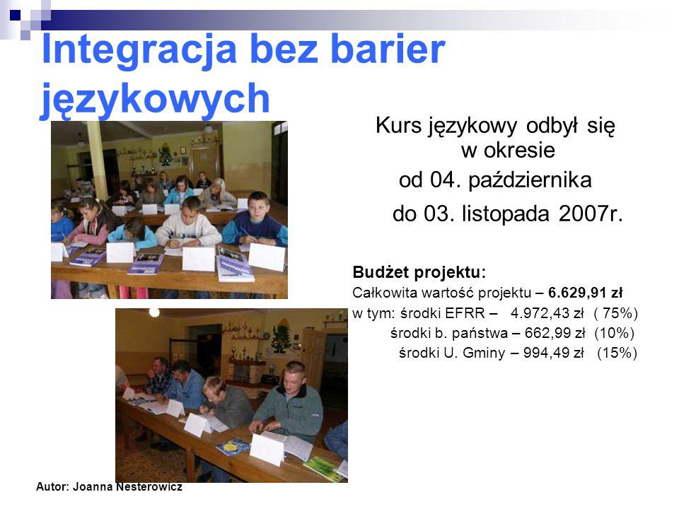 Integracja bez barier językowych Kurs językowy odbył się w okresie od 04.
