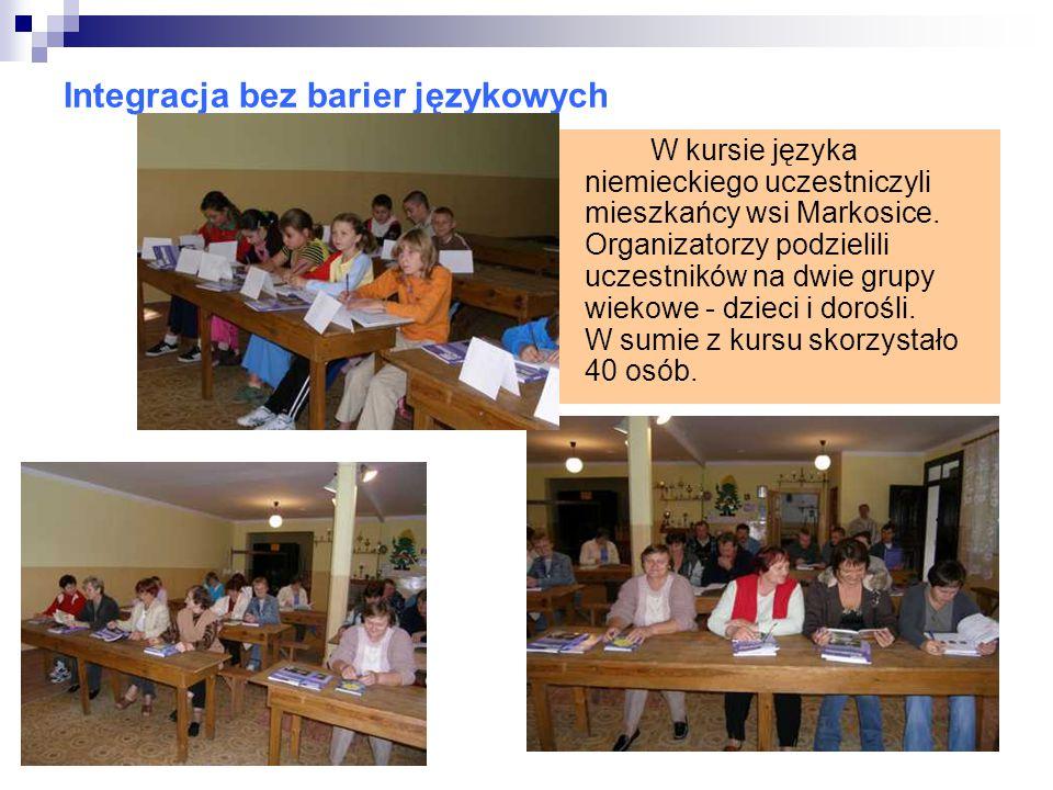 Integracja bez barier językowych W kursie języka niemieckiego uczestniczyli mieszkańcy wsi Markosice.
