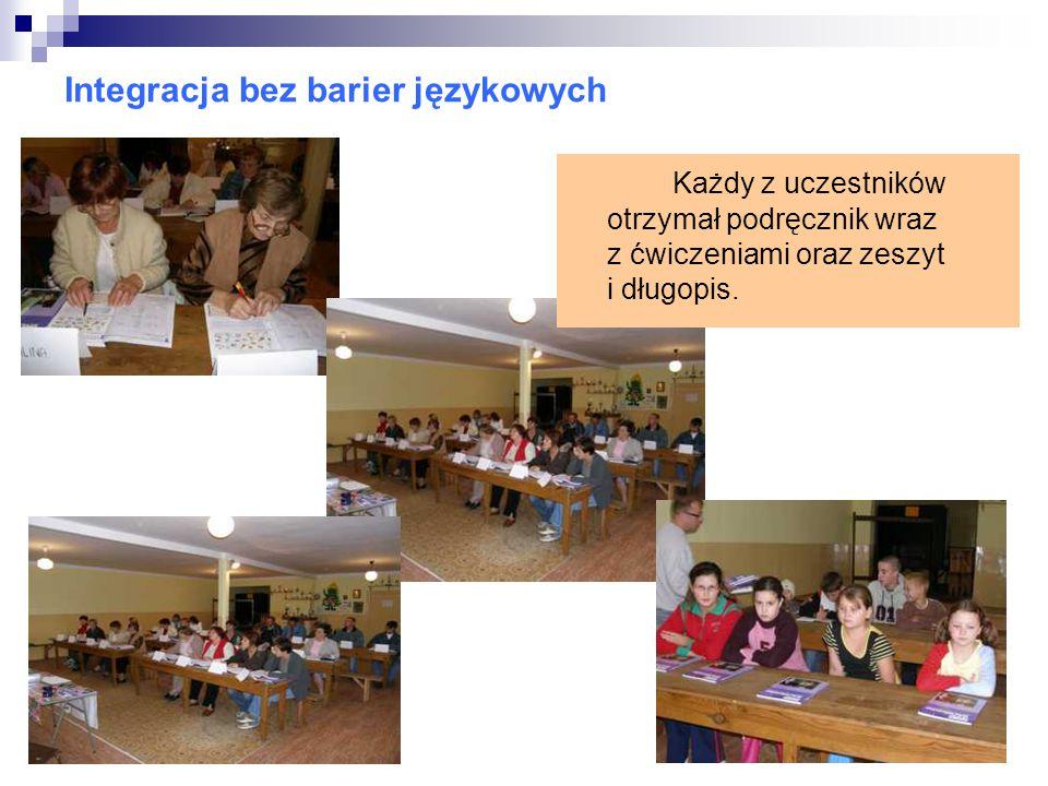Integracja bez barier językowych Każdy z uczestników otrzymał podręcznik wraz z ćwiczeniami oraz zeszyt i długopis.