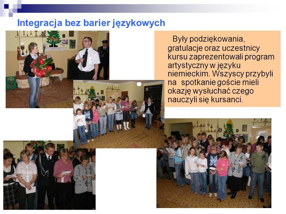 Integracja bez barier językowych Były podziękowania, gratulacje oraz uczestnicy kursu zaprezentowali program artystyczny w języku niemieckim.