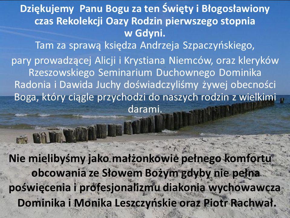 Dziękujemy Panu Bogu za ten Święty i Błogosławiony czas Rekolekcji Oazy Rodzin pierwszego stopnia w Gdyni.
