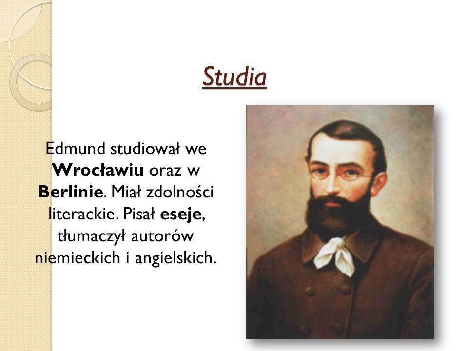 Studia Edmund studiował we Wrocławiu oraz w Berlinie. Miał zdolności literackie. Pisał eseje, tłumaczył autorów niemieckich i angielskich.