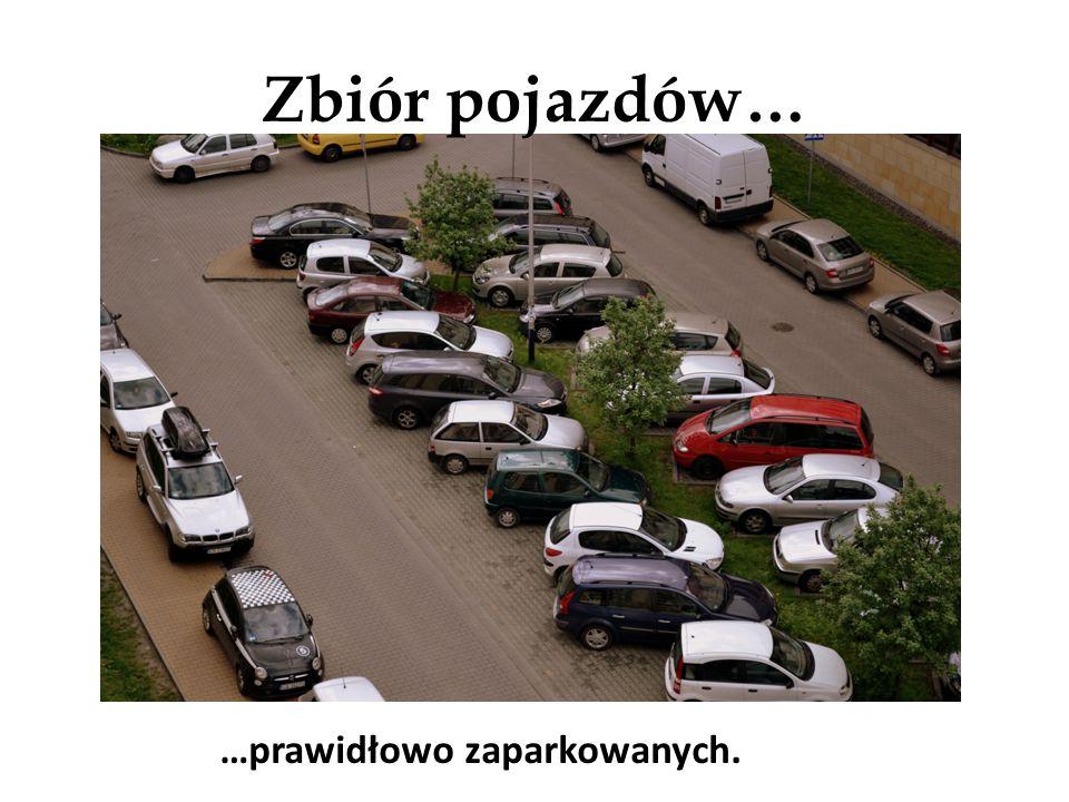 Zbiór pojazdów… …prawidłowo zaparkowanych.