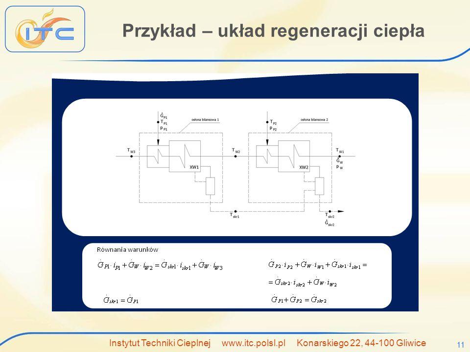 Instytut Techniki Cieplnej www.itc.polsl.pl Konarskiego 22, 44-100 Gliwice 11 Przykład – układ regeneracji ciepła