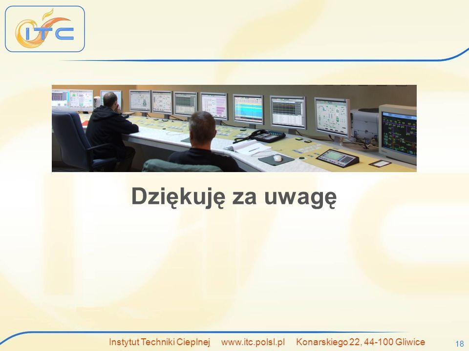 Instytut Techniki Cieplnej www.itc.polsl.pl Konarskiego 22, 44-100 Gliwice 18 Dziękuję za uwagę