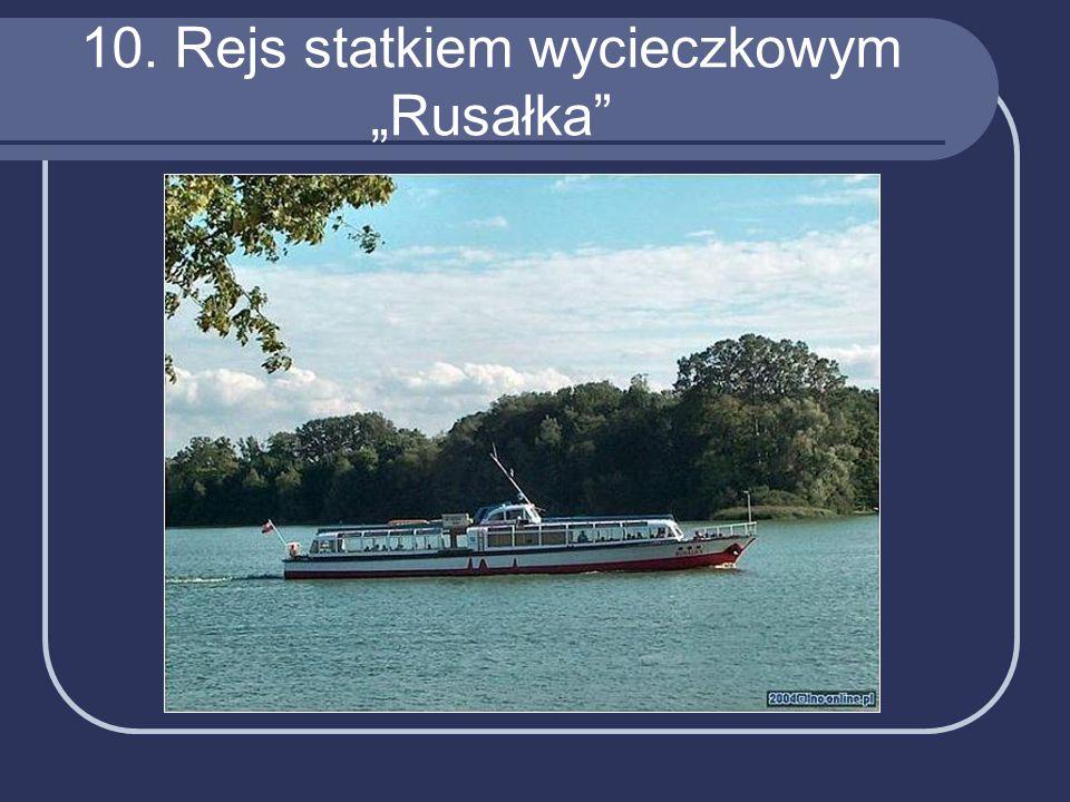 """10. Rejs statkiem wycieczkowym """"Rusałka"""