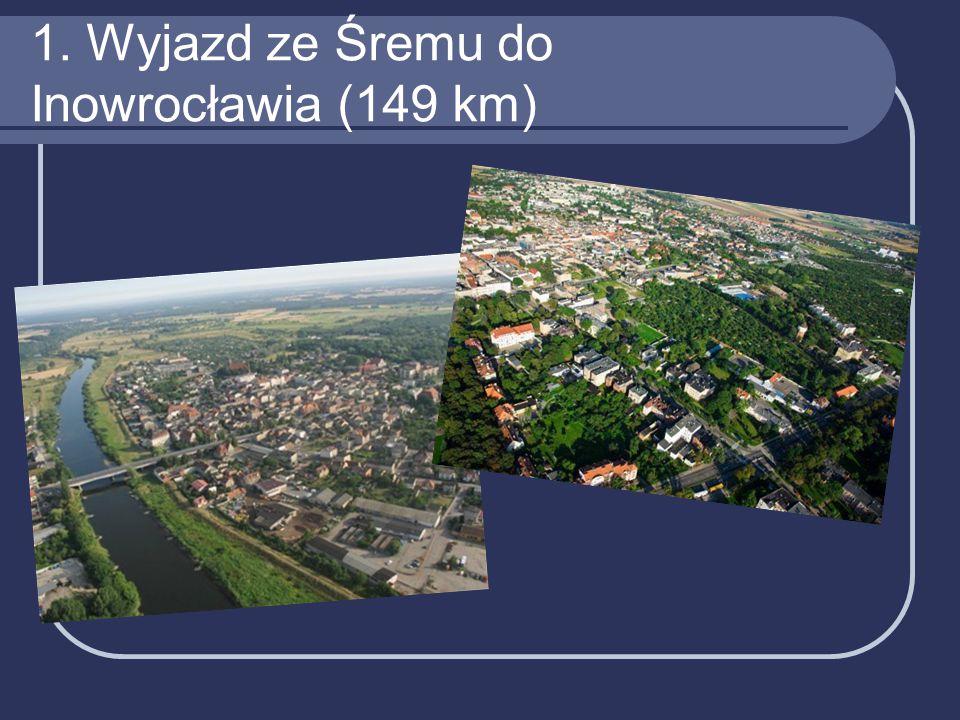 1. Wyjazd ze Śremu do Inowrocławia (149 km)