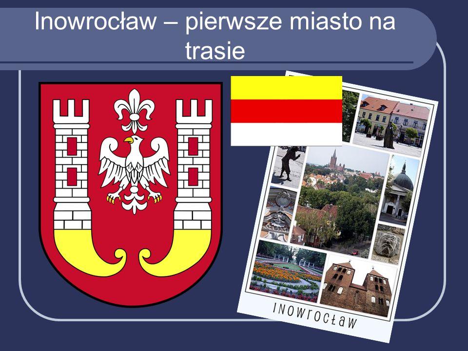 Inowrocław – pierwsze miasto na trasie
