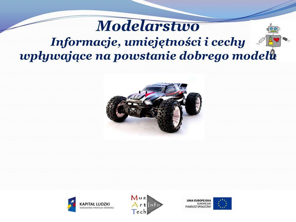 Modelarstwo Informacje, umiejętności i cechy wpływające na powstanie dobrego modelu