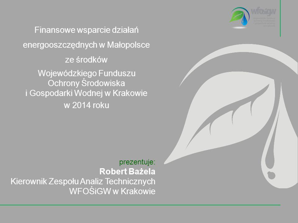 Finansowe wsparcie działań energooszczędnych w Małopolsce ze środków Wojewódzkiego Funduszu Ochrony Środowiska i Gospodarki Wodnej w Krakowie w 2014 r