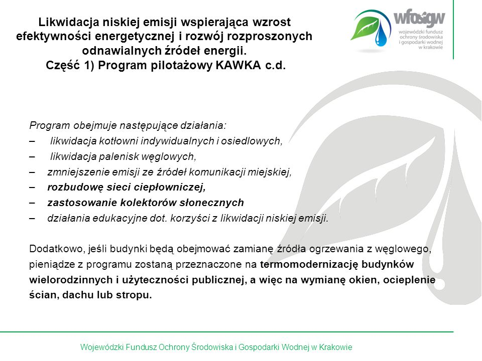 18 z 15 Likwidacja niskiej emisji wspierająca wzrost efektywności energetycznej i rozwój rozproszonych odnawialnych źródeł energii. Część 1) Program p