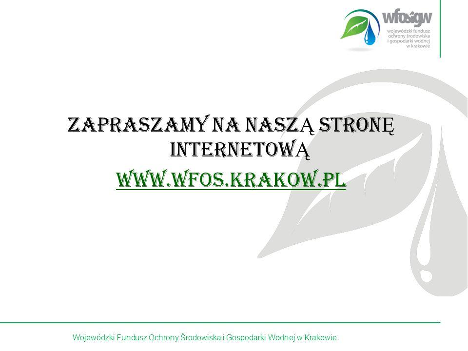 19 z 15 ZAPRASZAMY NA NASZ Ą STRON Ę INTERNETOW Ą www.wfos.krakow.pl Wojewódzki Fundusz Ochrony Środowiska i Gospodarki Wodnej w Krakowie