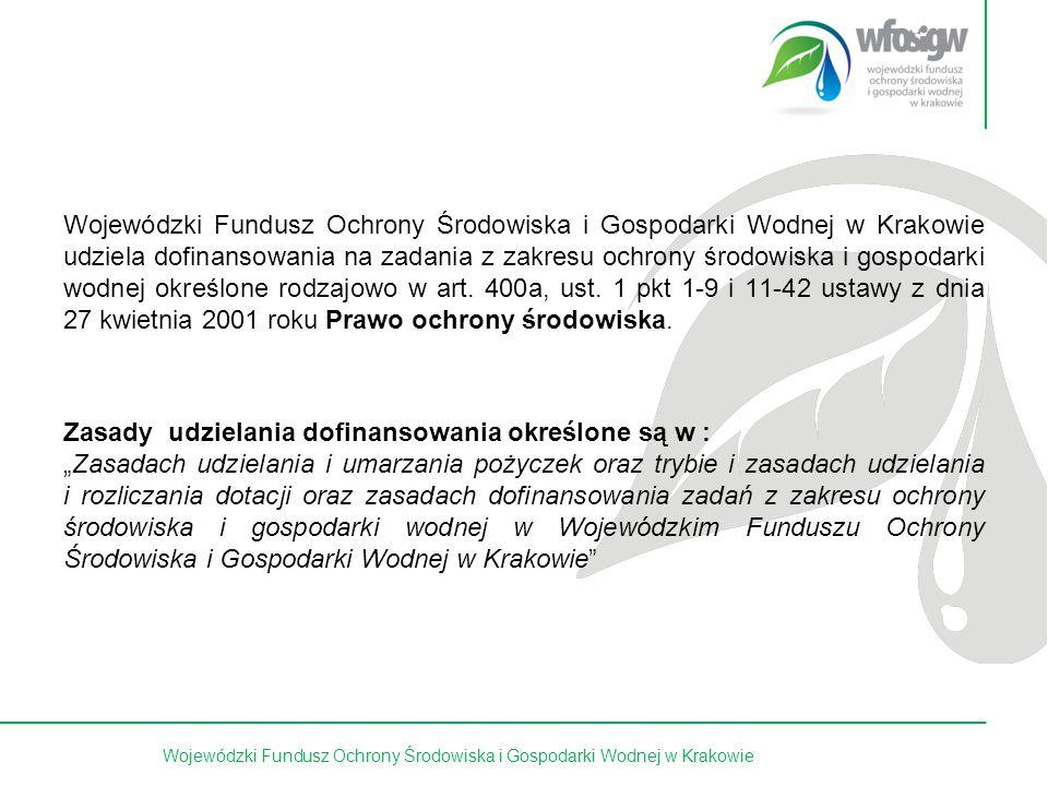 2 z 15 Wojewódzki Fundusz Ochrony Środowiska i Gospodarki Wodnej w Krakowie udziela dofinansowania na zadania z zakresu ochrony środowiska i gospodark