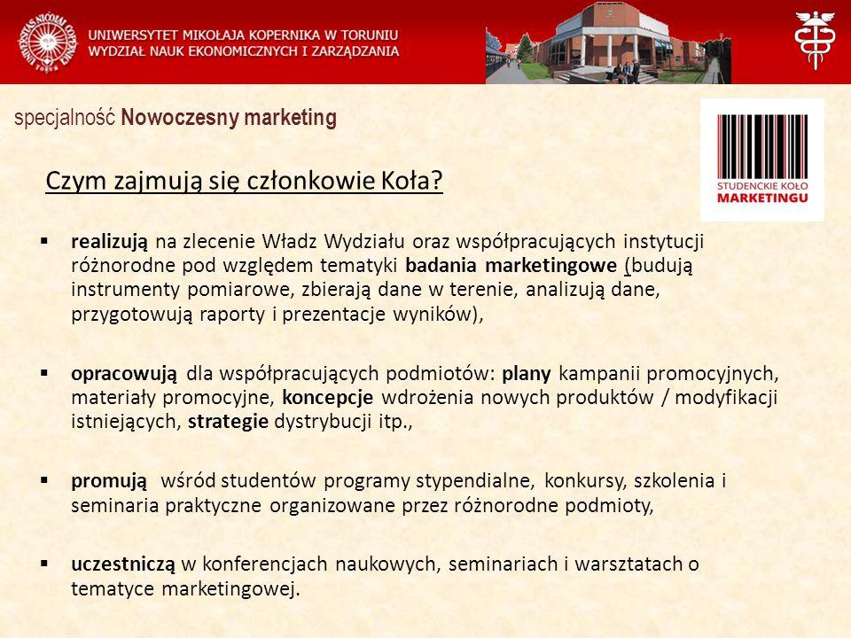 Zarządzanie specjalność Nowoczesny marketing Czym zajmują się członkowie Koła?  realizują na zlecenie Władz Wydziału oraz współpracujących instytucji