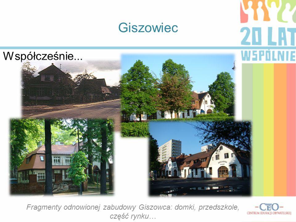 Giszowiec Współcześnie... Fragmenty odnowionej zabudowy Giszowca: domki, przedszkole, część rynku…