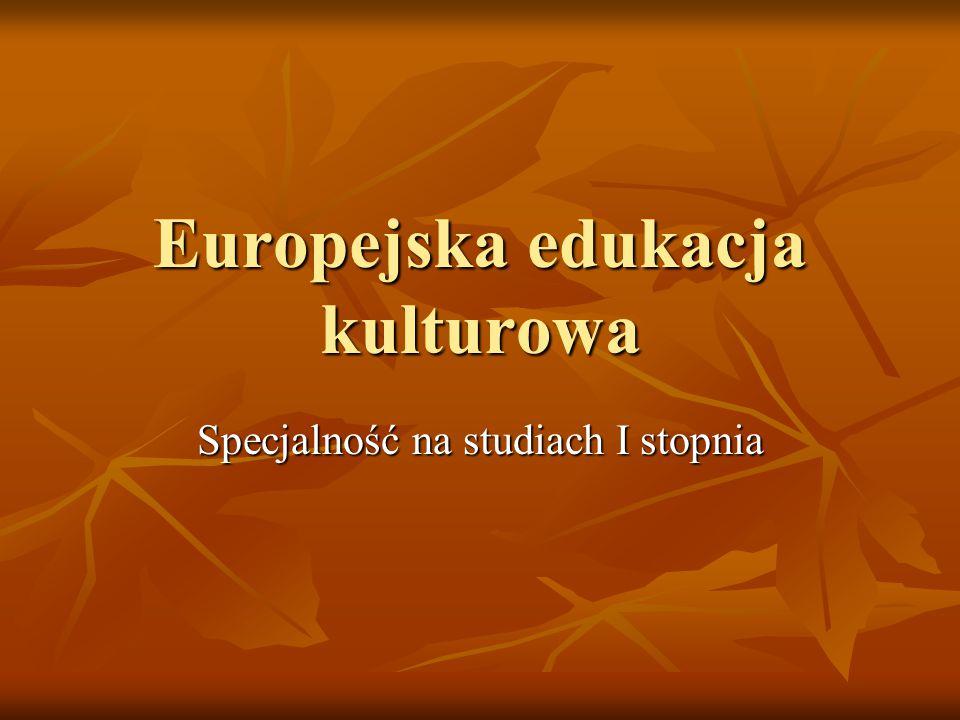 Europejska edukacja kulturowa Specjalność na studiach I stopnia