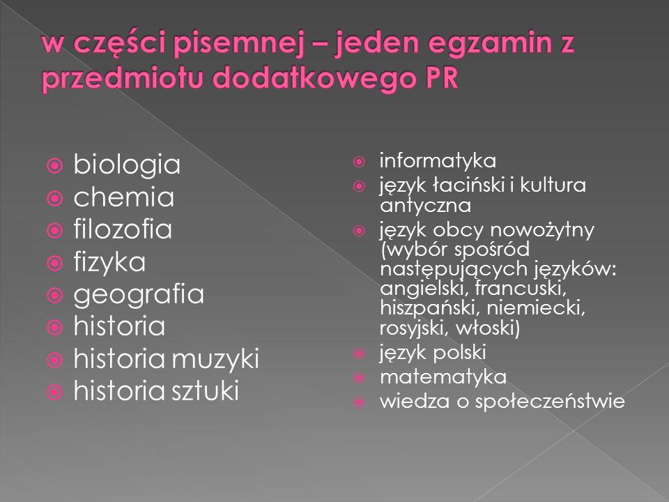  biologia  chemia  filozofia  fizyka  geografia  historia  historia muzyki  historia sztuki  informatyka  język łaciński i kultura antyczna
