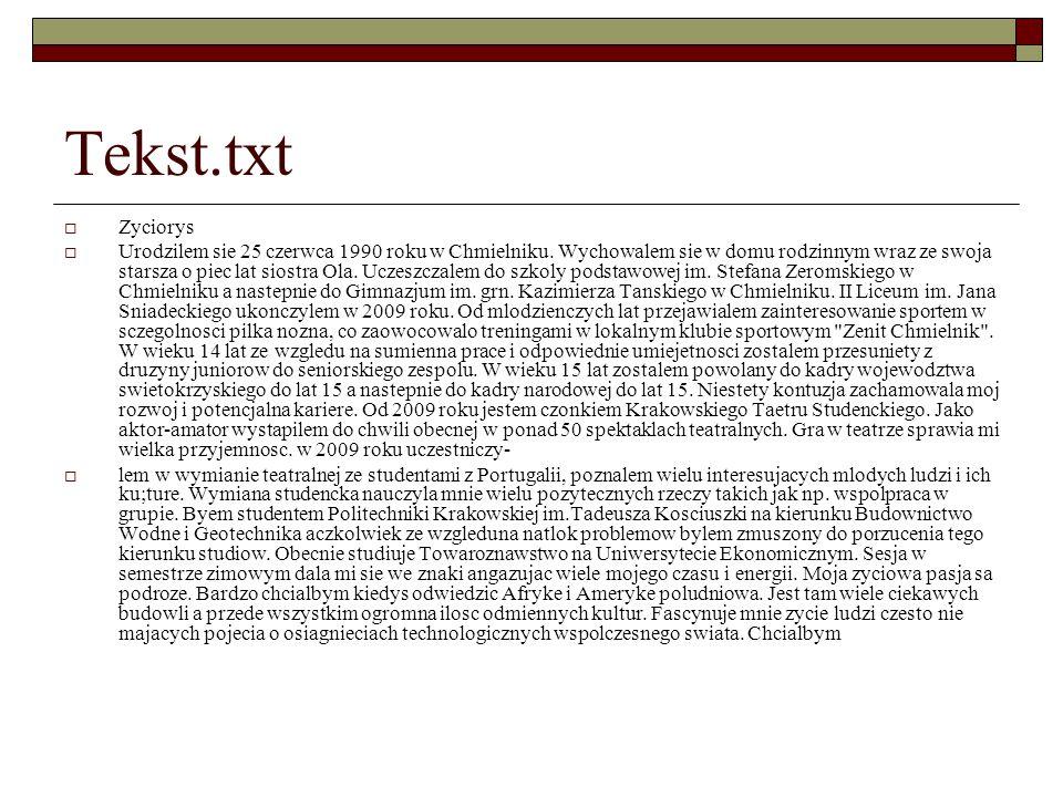Tekst.doc  Życiorys  Urodziłem sie 25 czerwca 1990 roku w Chmielniku.