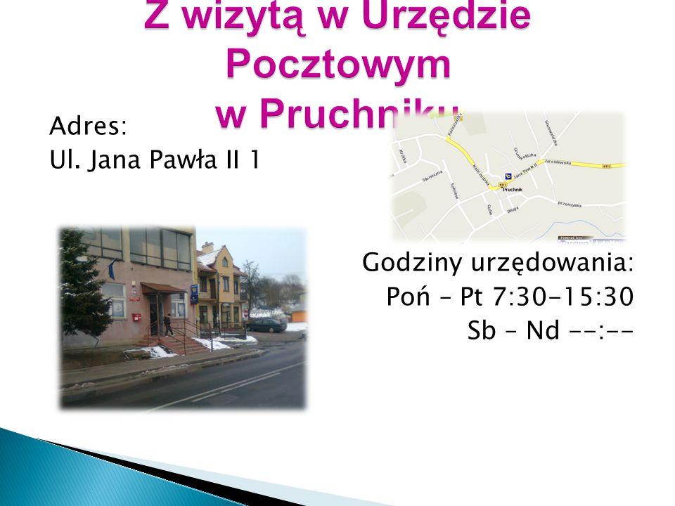 Adres: Ul. Jana Pawła II 1 Godziny urzędowania: Poń – Pt 7:30-15:30 Sb – Nd --:--