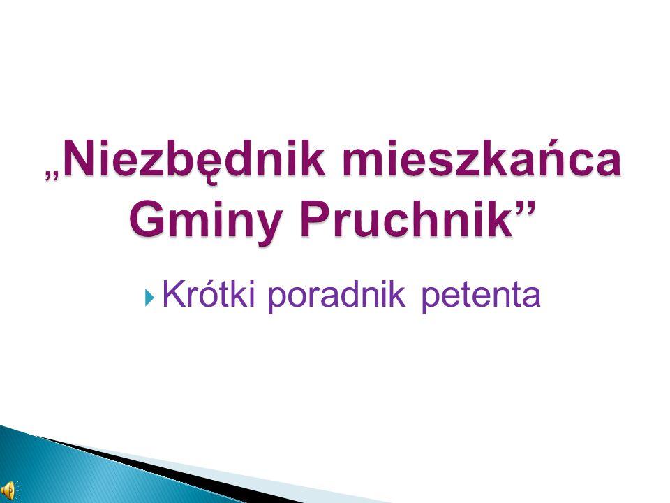 Z wizyt ą w Urz ę dzie Miejskim w Pruchniku ul. Rynek 1 37-560 Pruchnik Tel. 16 628-80-24