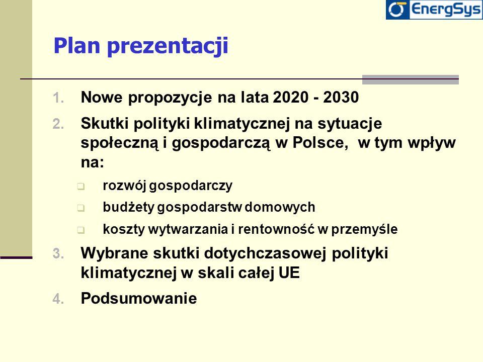 Plan prezentacji 1. Nowe propozycje na lata 2020 - 2030 2. Skutki polityki klimatycznej na sytuacje społeczną i gospodarczą w Polsce, w tym wpływ na: