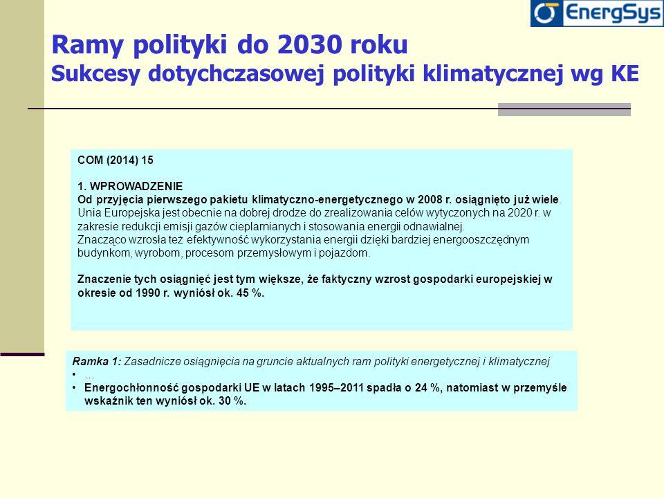 Ramy polityki do 2030 roku Sukcesy dotychczasowej polityki klimatycznej wg KE COM (2014) 15 1. WPROWADZENIE Od przyjęcia pierwszego pakietu klimatyczn