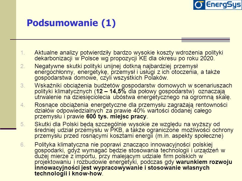 Podsumowanie (1) 1. Aktualne analizy potwierdziły bardzo wysokie koszty wdrożenia polityki dekarbonizacji w Polsce wg propozycji KE dla okresu po roku