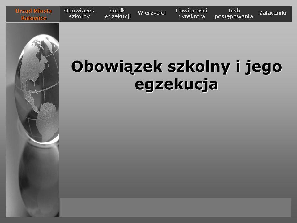 Obowiązek szkolny i jego egzekucja Urząd Miasta Katowice