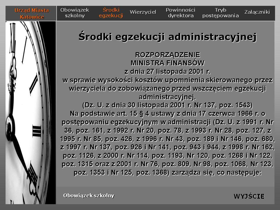 Środki egzekucji administracyjnej ROZPORZĄDZENIE MINISTRA FINANSÓW z dnia 27 listopada 2001 r. w sprawie wysokości kosztów upomnienia skierowanego prz
