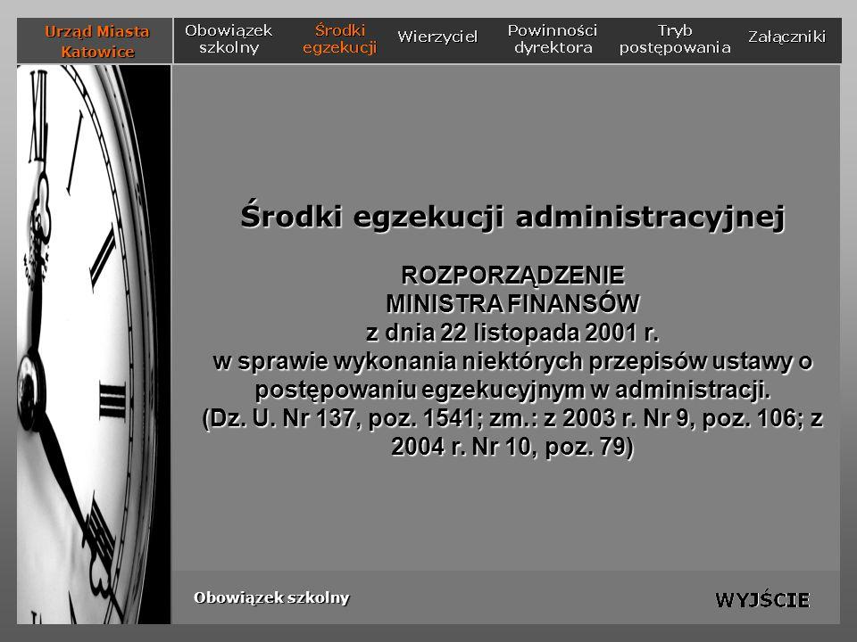Środki egzekucji administracyjnej ROZPORZĄDZENIE MINISTRA FINANSÓW z dnia 22 listopada 2001 r. w sprawie wykonania niektórych przepisów ustawy o postę