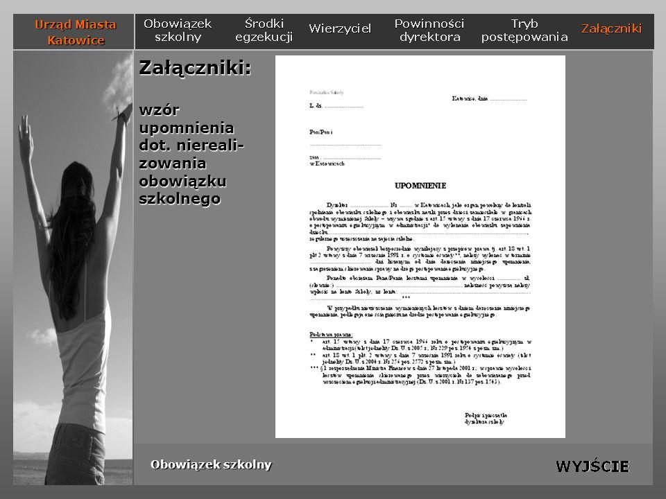 Załączniki: wzór upomnienia dot. niereali- zowania obowiązku szkolnego Urząd Miasta Katowice Obowiązek szkolny