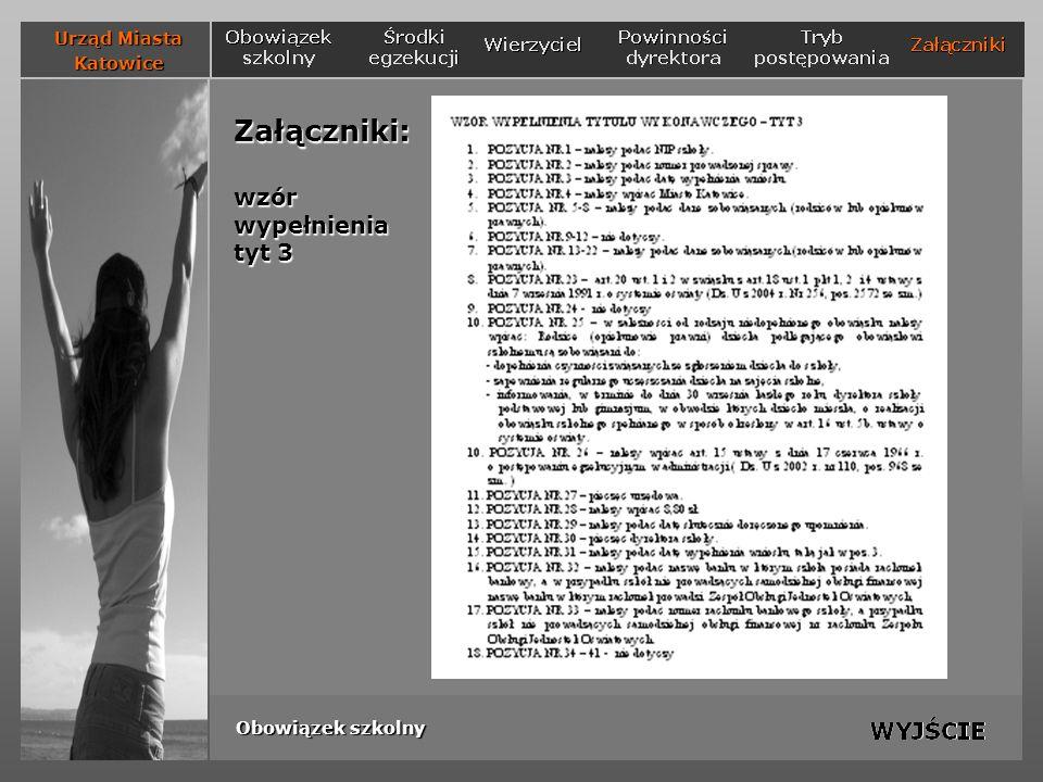Załączniki: wzór wypełnienia tyt 3 Urząd Miasta Katowice Obowiązek szkolny