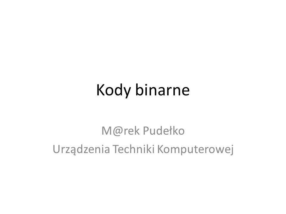 Kody binarne M@rek Pudełko Urządzenia Techniki Komputerowej