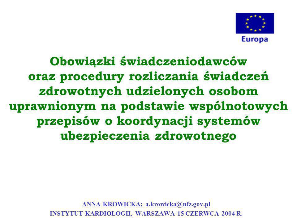 Przepisy o koordynacji systemów ubezpieczenia zdrowotnego- podstawy prawne rozporządzenie nr 1408/71, rozporządzenie wykonawcze nr 574/72, rozporządzenie nr 859/2003, rozporządzenie nr 631/2004.