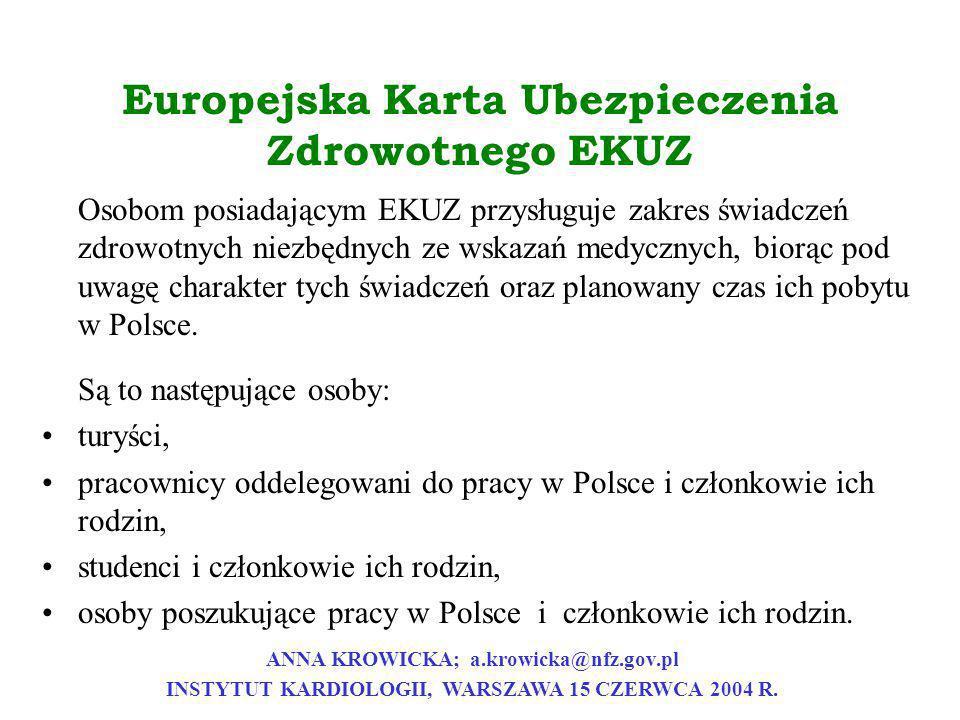 Europejska Karta Ubezpieczenia Zdrowotnego EKUZ Osobom posiadającym EKUZ przysługuje zakres świadczeń zdrowotnych niezbędnych ze wskazań medycznych, b