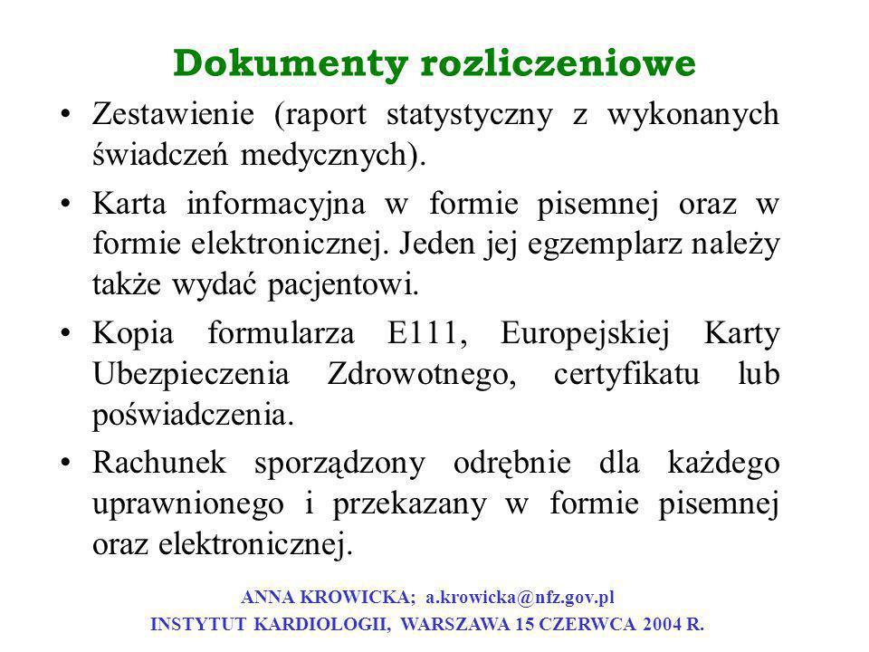 Dokumenty rozliczeniowe Zestawienie (raport statystyczny z wykonanych świadczeń medycznych). Karta informacyjna w formie pisemnej oraz w formie elektr
