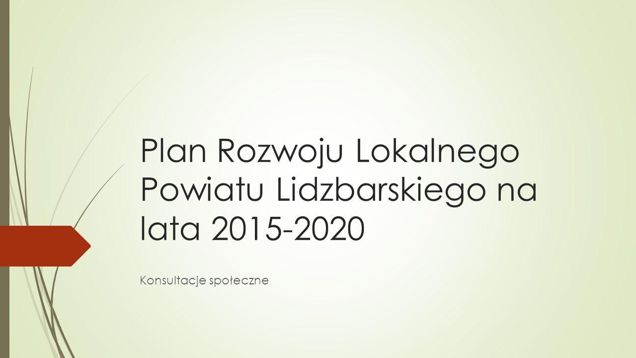 Plan Rozwoju Lokalnego Powiatu Lidzbarskiego na lata 2015-2020 Konsultacje społeczne