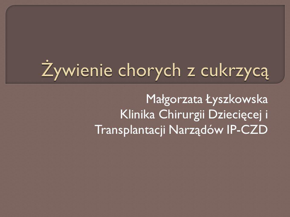 Małgorzata Łyszkowska Klinika Chirurgii Dziecięcej i Transplantacji Narządów IP-CZD