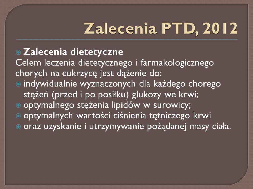  Zalecenia dietetyczne Celem leczenia dietetycznego i farmakologicznego chorych na cukrzycę jest dążenie do:  indywidualnie wyznaczonych dla każdego