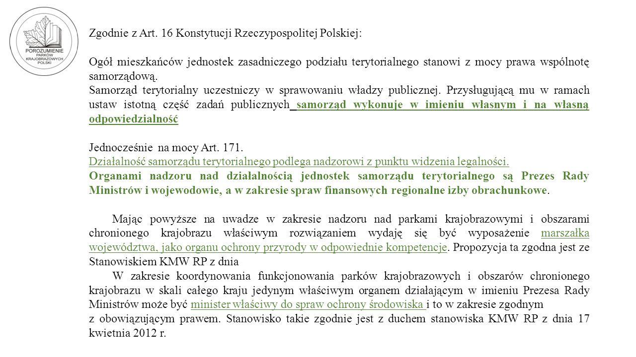 Zgodnie z Art. 16 Konstytucji Rzeczypospolitej Polskiej: Ogół mieszkańców jednostek zasadniczego podziału terytorialnego stanowi z mocy prawa wspólnot