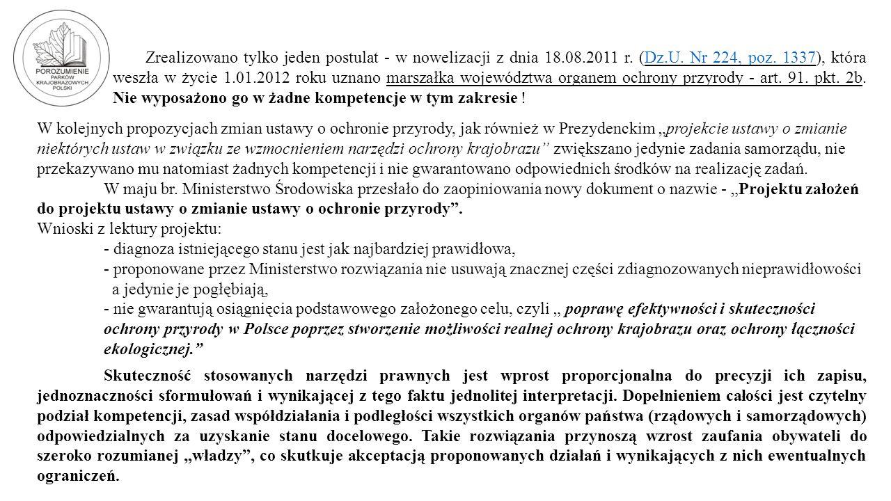 Zrealizowano tylko jeden postulat - w nowelizacji z dnia 18.08.2011 r. (Dz.U. Nr 224, poz. 1337), która weszła w życie 1.01.2012 roku uznano marszałka