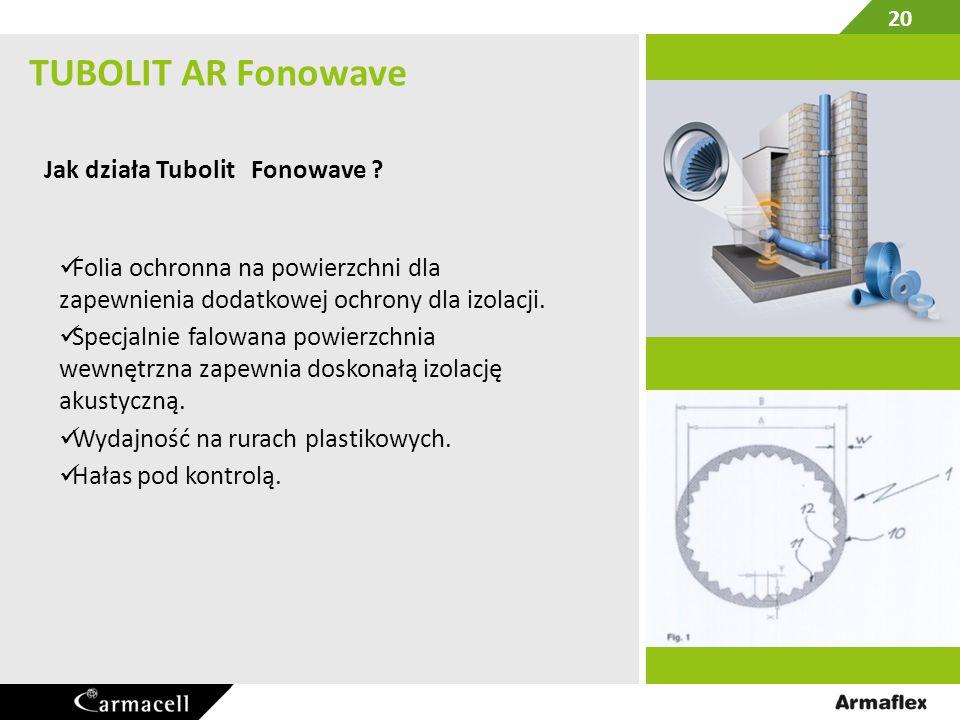 Tubolit AR Fonowave gama produktów  Pipe max OD mmDN mmKod zamówienia 56/6350TL-50/9-ARW 7570TL-70/9-ARW 90 TL-90/9-ARW 110100TL-100/9-ARW 125/135125TL-125/9-ARW Tubolit AR Fonoblok otuliny w 10m zwojach, grubość 9,00 mm Tubolit AR Fonowave taśma samoprzylepna Kod zamówieniaszerokość mmdługość mmgrubość TL-TAPE/50-ARW50153 21