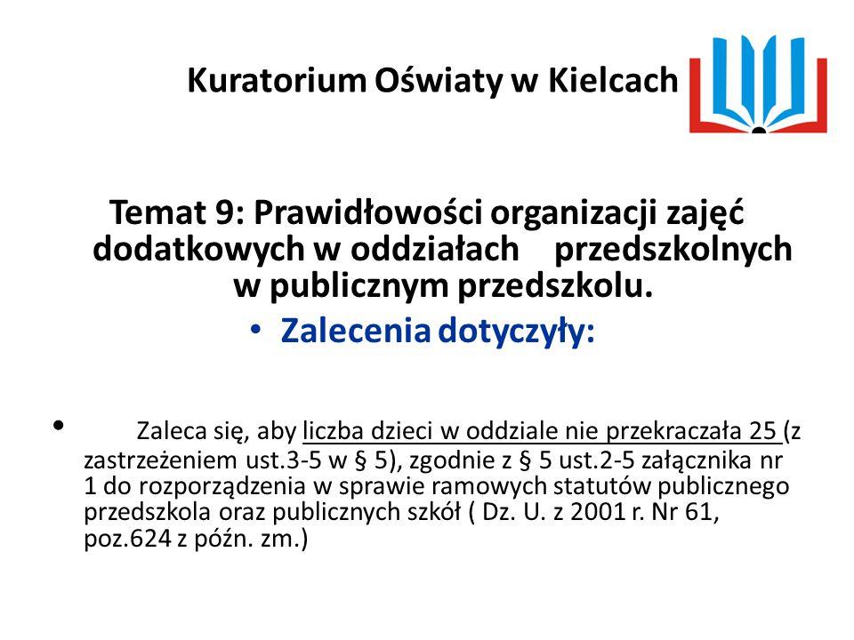 Kuratorium Oświaty w Kielcach Temat 9: Prawidłowości organizacji zajęć dodatkowych w oddziałach przedszkolnych w publicznym przedszkolu.