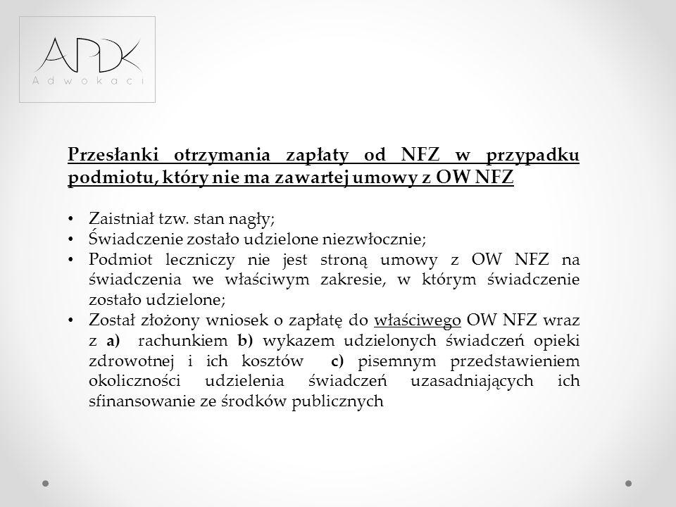 Przesłanki otrzymania zapłaty od NFZ w przypadku podmiotu, który nie ma zawartej umowy z OW NFZ Zaistniał tzw. stan nagły; Świadczenie zostało udzielo